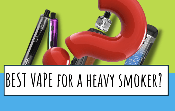 what is the best vape kit for a heavy smoker?